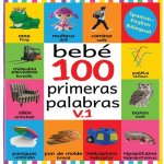 Bebé 100 primeras palabras V.1: Flash Cards in Kindle Edition, Baby First 100 Words Bilingual, Flash Cards for Babies First Spanish and English, Baby