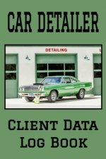 Car Detailer Client Data Log Book: 6 x 9 Professional Auto Detailing Client Tracking Address & Appointment Book with A to Z Alphabetic Tabs to Record