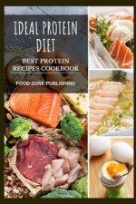 Ideal Protein Diet: Best Protein Recipes Cookbook