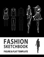 Fashion Sketchbook Figure & Flat Template: Easily Sketching and Building Your Fashion Design Portfolio with Large Female Croquis & Drawing Your Fashio