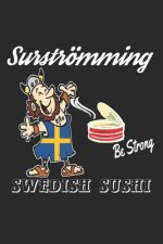 Surströmming, Swedish Sushi: Notebook, unique like your notes, ideas and drawings.
