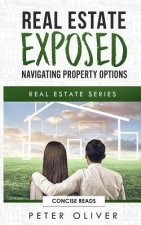 Real Estate Exposed: Navigating Property Options