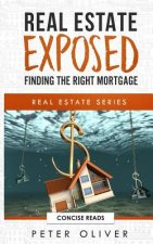 Real Estate Exposed: Finding the Right Mortgage