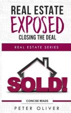 Real Estate Exposed: Closing the Deal