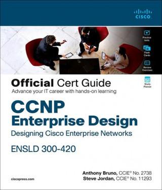 CCNP Enterprise Design ENSLD 300-420 Official Cert Guide