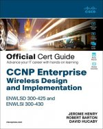 CCNP Enterprise Wireless Design ENWLSD 300-425 and Implementation ENWLSI 300-430 Official Cert Guide