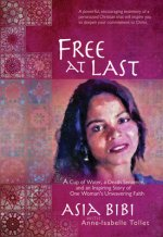 Free at Last: A Cup of Water, a Death Sentence, and an Inspiring Story of One Woman's Unwavering Faith