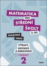 Matematika pro střední školy 2.díl Zkrácená verze