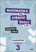 Matematika pro střední školy 3.díl Zkrácená verze