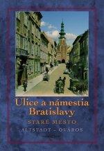 Ulice a námestia Bratislavy - Staré mesto