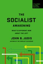 The the Socialist Awakening: What's Different Now about the Left