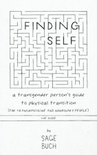 Finding Self: A Transgender Person's Guide to Physical Transition (For Transmasculine and Nonbinary People), The Guide