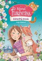 Báječná Florentýna Záhadný poník