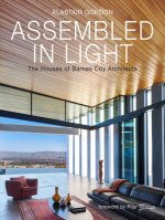Assembled in Light: The Houses of Barnes Coy Architecture