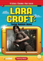 Video Game Heroes: Lara Croft: Tomb Raider Hero