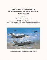 F-16 Fighting Falcon Multinational Weapon System, 1972 to 2019