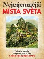 Nejtajemnější místa světa - Záhadné stavby, nevysvětlitelné jevy a místa, kde se dějí zázraky