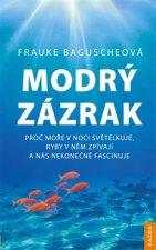 Modrý zázrak - Proč moře v noci světélkuje, ryby v něm zpívají a nás nekonečně fascinuje