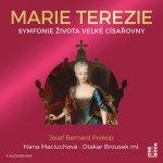Marie Terezie - Symfonie života velké císařovny - CDmp3 (Čte Hana Maciuchová a Otakar Brousek ml.)