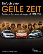 Einfach eine GEILE ZEIT - Dt. Rennsport-Meisterschaft 1972-1985