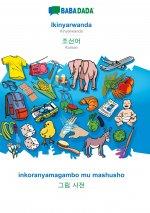 BABADADA, Ikinyarwanda - Korean (in Hangul script), inkoranyamagambo mu mashusho - visual dictionary (in Hangul script)
