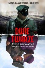 Dwie twarze Życie prywatne morderców z Auschwitz