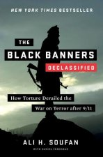 The Black Banners (Declassified) - How Torture Derailed the War on Terror after 9/11