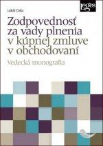 Zodpovednosť za vady plnenia v kúpnej zmluve v obchodovaní - Vedecká monografia