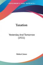 Taxation: Yesterday And Tomorrow (1921)