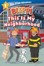 Blippi: This Is My Neighborhood: All-Star Reader Level 1 (Library Binding)