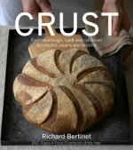 Crust: From Sourdough, Spelt and Rye Bread to Ciabatta, Bagels and Brioche