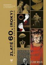 Zlaté 60. (roky) v slovenskom národnom divadle
