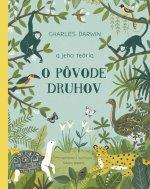Charles Darwin a jeho teória O pôvode druhov