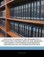 Apologia Academica: Or, Remarks [by J. Ingram] on a Recent Article [on Addenda Ad Corpus Statutorum Universitatis Oxoniensis] in the Edinb