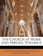 The Church at Home and Abroad, Volume 6