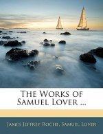 The Works of Samuel Lover ...