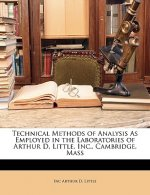 Technical Methods of Analysis as Employed in the Laboratories of Arthur D. Little, Inc., Cambridge, Mass