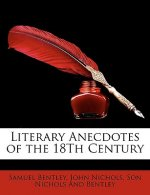 Literary Anecdotes of the 18th Century
