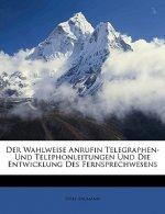 Der Wahlweise Anrufin Telegraphen- Und Telephonleitungen Und Die Entwicklung Des Fernsprechwesens
