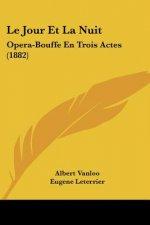 Le Jour Et La Nuit: Opera-Bouffe En Trois Actes (1882)