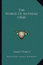 The Words of Anthems (1868)