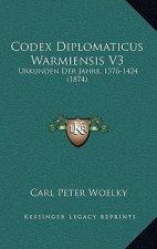 Codex Diplomaticus Warmiensis V3: Urkunden Der Jahre, 1376-1424 (1874)