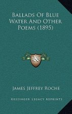 Ballads of Blue Water and Other Poems (1895)