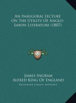 An Inaugural Lecture on the Utility of Anglo-Saxon Literature (1807)