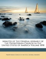 Minutes of the General Assembly of the Presbyterian Church in the United States of America Volume 1898