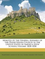 Minutes of the General Assembly of the Presbyterian Church in the United States of America (New School) Volume 1838-1858