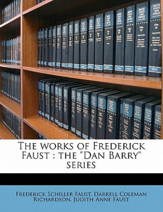 The Works of Frederick Faust: The Dan Barry Series Volume 2