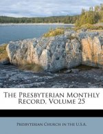 The Presbyterian Monthly Record, Volume 25