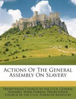 Actions of the General Assembly on Slavery