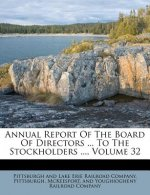 Annual Report of the Board of Directors ... to the Stockholders ..., Volume 32